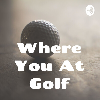 Where You At Golf Show