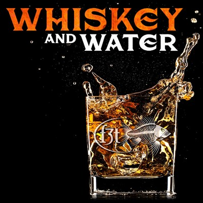 Whiskey and Water