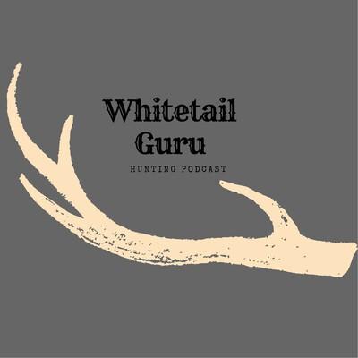 Whitetail Guru Hunting Podcast