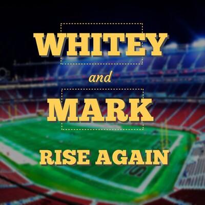 Whitey and Mark Rise Again