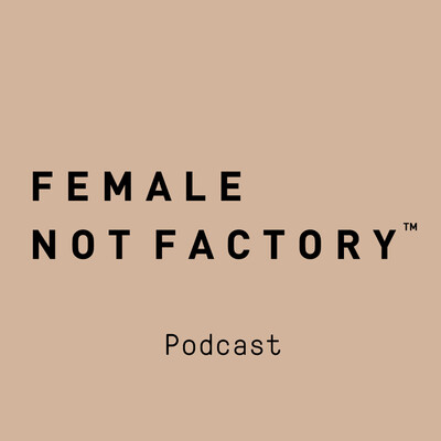 Female Not Factory