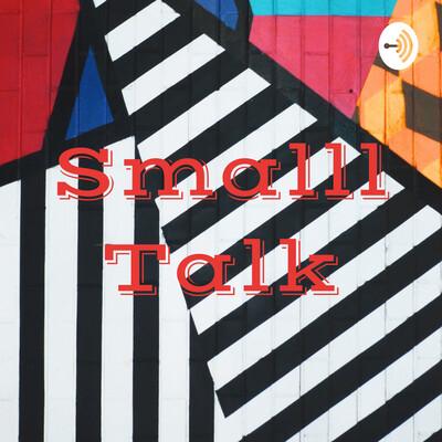 Smalll Talk