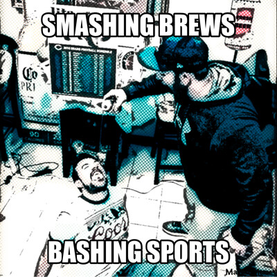 Smashing Brews & Bashing Sports podcast