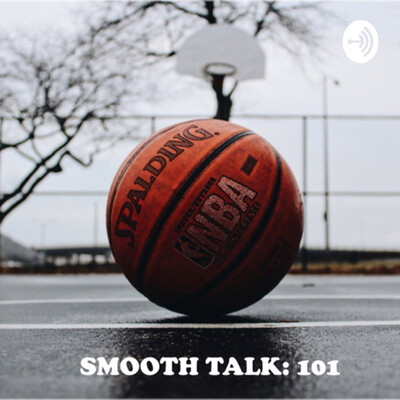 SMOOTH TALK 101