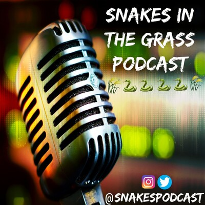 Snakes in the Grass Podcast