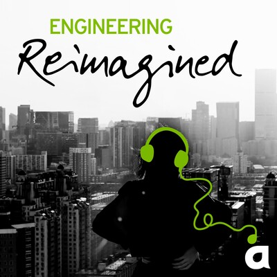 Engineering Reimagined podcast