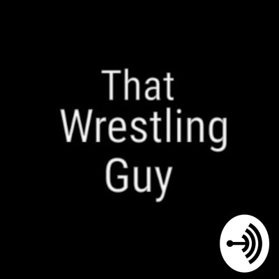 That Wrestling Guy