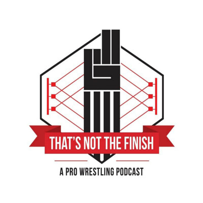 That's NOT The Finish Podcast