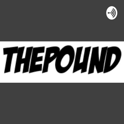 ThePound Podcast