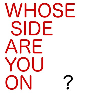 Whose Side Are You On