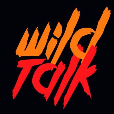 Wild Talk