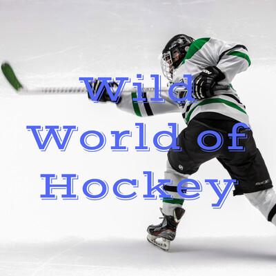 Wild World of Hockey