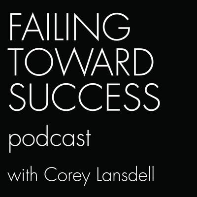 Failing Toward Success with Corey Lansdell