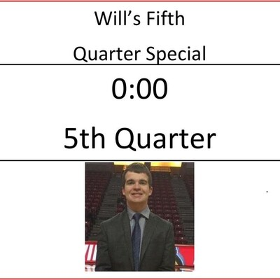 Will's Fifth Quarter Special