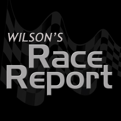 Wilson's Race Report - NASCAR News