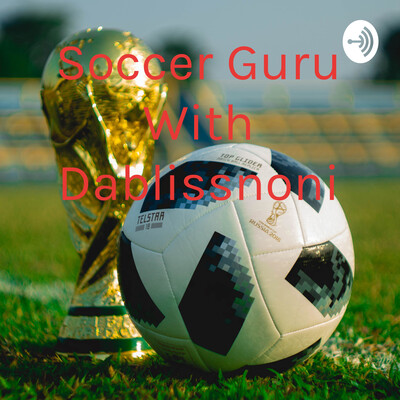 Soccer Guru With Dablissnoni
