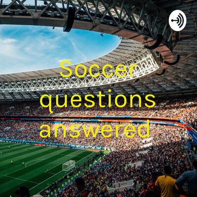 Soccer questions answered