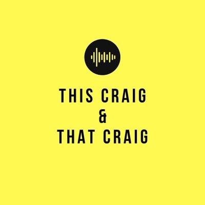 This Craig & That Craig
