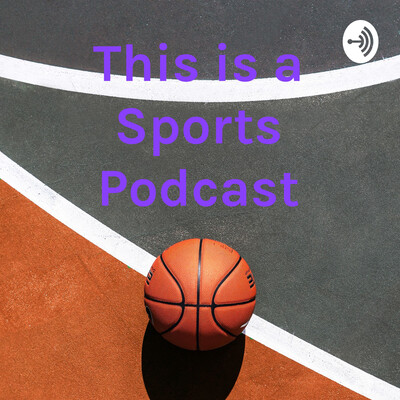 This is a Sports Podcast