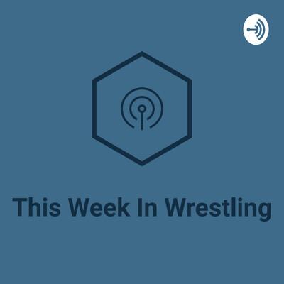 This Week in Wrestling