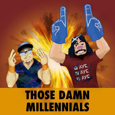 Those Damn Millennials