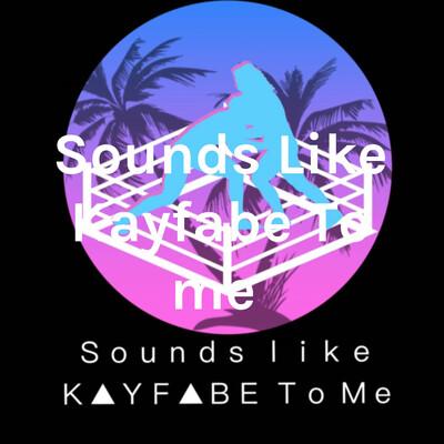 Sounds Like Kayfabe To me