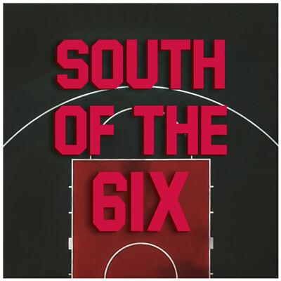 South of the 6ix: Toronto Raptors Talk