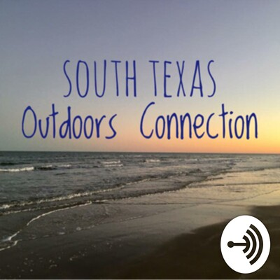South Texas Outdoors Connection with Matt Briscoe