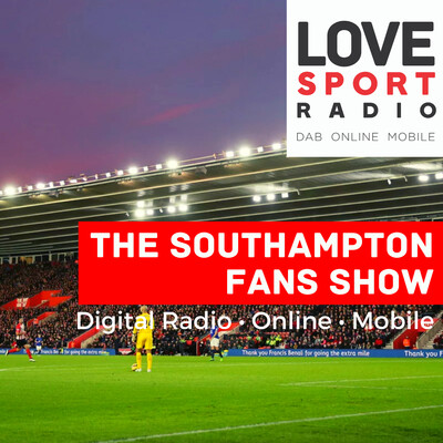 Southampton Fans Show on Love Sport Radio