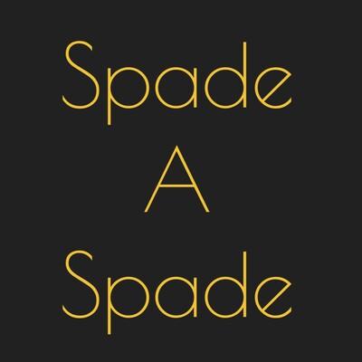 Spade a Spade