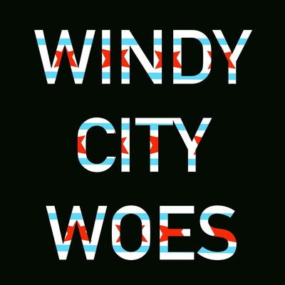 Windy City Woes