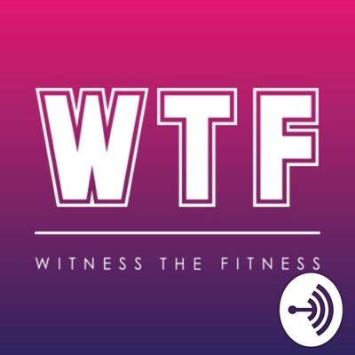 Witness The Fitness Podcast
