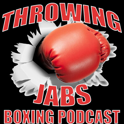 Throwing Jabs Boxing Podcast