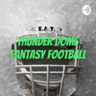 Thunder Dome Fantasy Football League