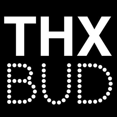 Thx Bud Podcast
