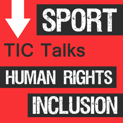TIC TALKS - All About Sport, Inclusion and Human Rights