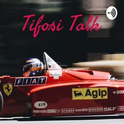 Tifosi Talk