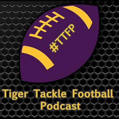 Tiger Tackle Football Podcast