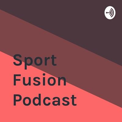Sport Fusion Podcast