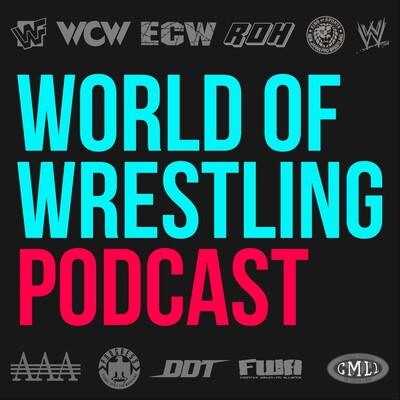 World Of Wrestling Podcast