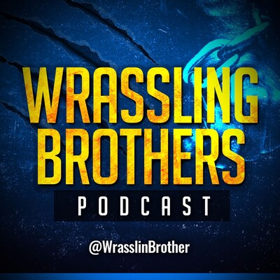 Wrassling Brothers Podcast