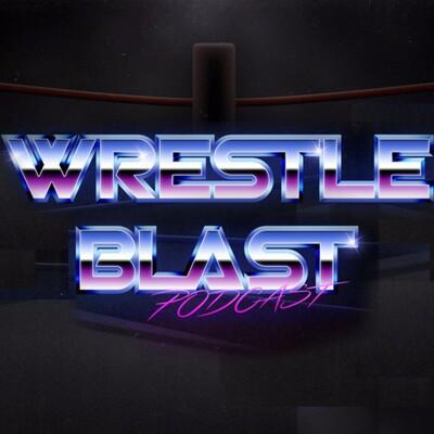 Wrestle Blast Podcast