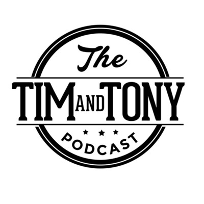 The Tim and Tony Podcast