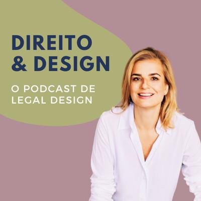 Direito e Design. O Podcast de Legal Design.
