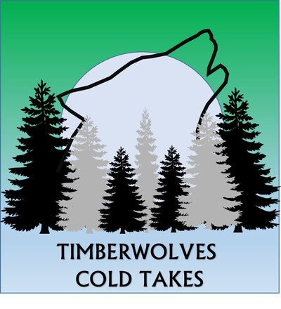 Timberwolves Cold Takes