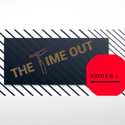 The Time Out With E & A
