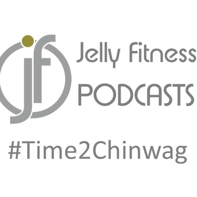 Time2Chinwag with Jelly Fitness