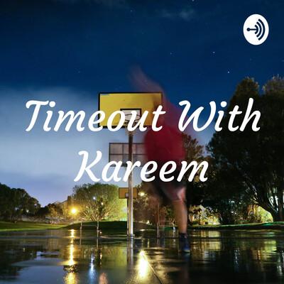 Timeout With Kareem