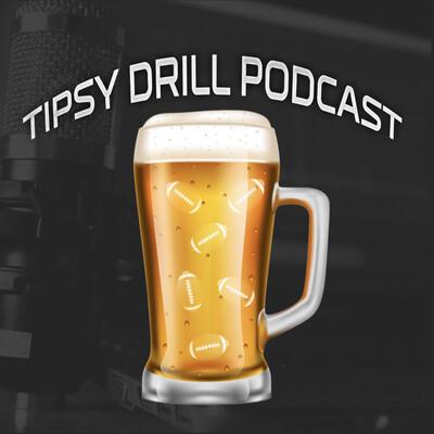 Tipsy Drill Podcast