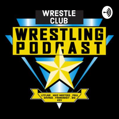 WrestleClub Podcast